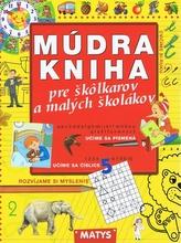 Múdra kniha pre škôlkárov a malých školákov