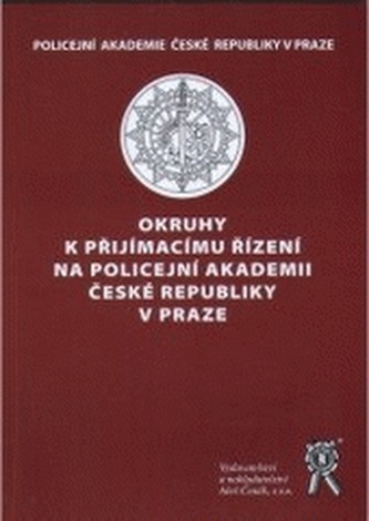 Okruhy k přijímacímu řízení na Policejní akademii České republiky v Praze