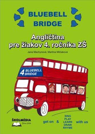 Bluebell Bridge. Angličitna pre žiakov 4.ročníka ZŠ + CD