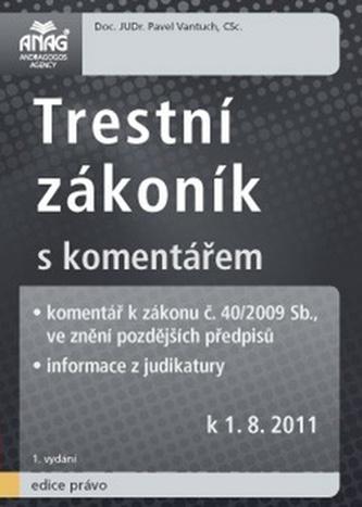 Trestní zákoník s komentářem k 1. 8. 2011