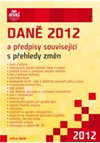 Daně 2012 a předpisy související s přehledy změn