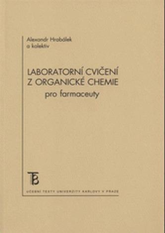 Laboratorní cvičení z organické chemie pro farmaceuty - 2. vydání