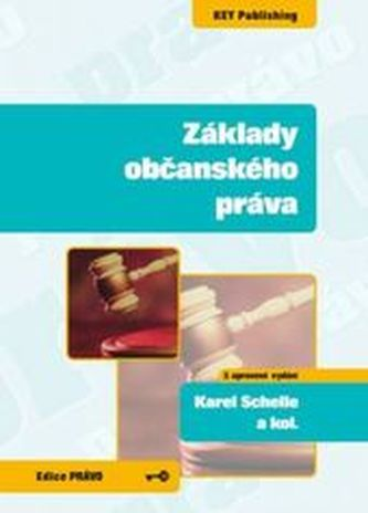 Základy občanského práva - 3. vydání - Karel Schelle