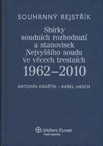 Souhrnný rejstřík Sbírky soudních rozhodnutí a stanovisek Nejvyššího soudu ve věcech trestních 1962-2010