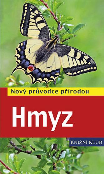 Hmyz - Nový průvodce přírodou - Bellmann Heiko