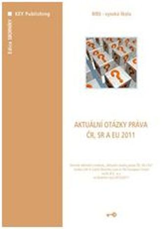 Aktuální otázky práva ČR, SR a EU 2012