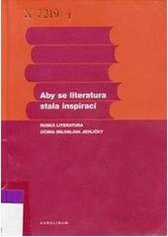 Aby se literatura stala inspirací