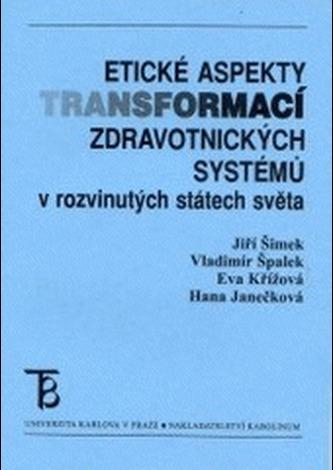 Etické aspekty transformací zdravotnických systémů v rozvinutých státech světa