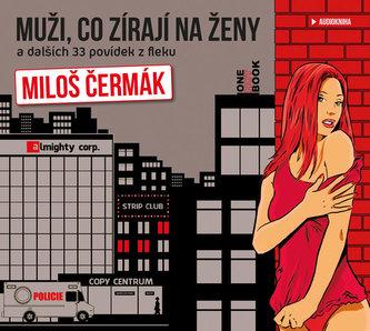 Muži, co zírají na ženy a dalších 33 povídek z fleku - CDmp3 (Čte Miloš Čermák)