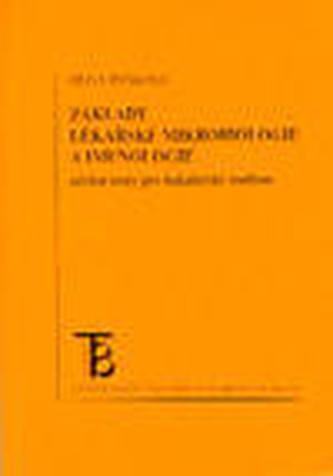 Základy lékařské mikrobiologie a imunologie. Učební text pro bakalářské studium