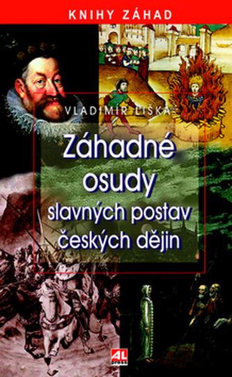 Záhadné osudy slavných postav českých dějin