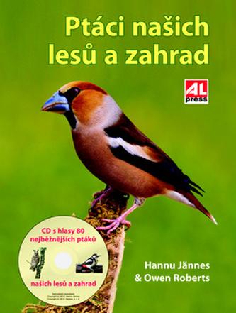 Ptáci našich lesů a zahrad - Hannu Jännes