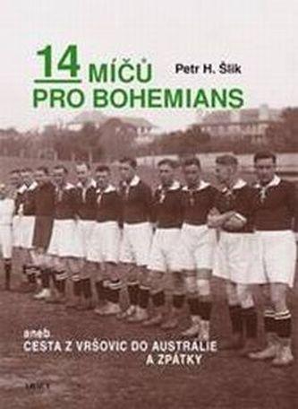 14 míčů pro Bohemians, aneb cesta z Vršovic do Austrálie a zpět