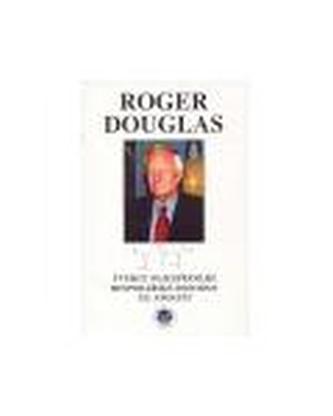 Roger Douglas - Tvůrce nejúspěšnější hospodářské reformy XX. Století
