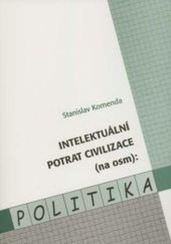 Intelektuální potrat civilizace (na osm): Politika
