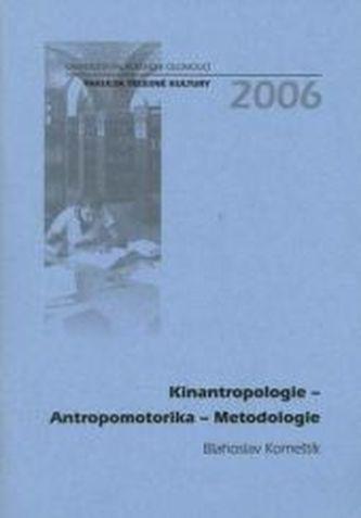 Kinantropologie – Antropomotorika – Metodologie + CD
