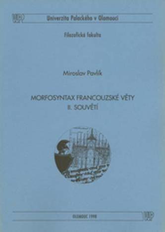Morfosyntax francouzské věty 2 souvětí