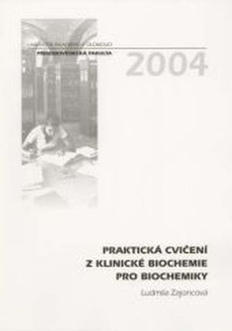 Praktická cvičení z klinické biochemie pro biochemiky