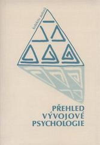 Přehled vývojové psychologie 3.upravené vydání