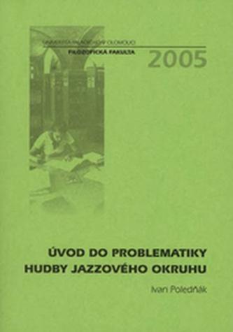 Úvod do problematiky hudby jazzového okruhu - Ivan Poledňák