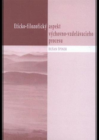 Eticko-filozofický aspekt výchovno-vzdelávacieho procesu
