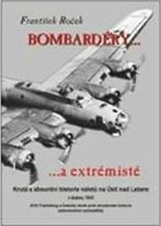 Bombardéry a extrémisté - František Roček