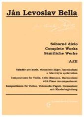 Súborné dielo, A:III, Skladby pre husle violončelo (fagot, harmónium) s klavírnym sprievodom