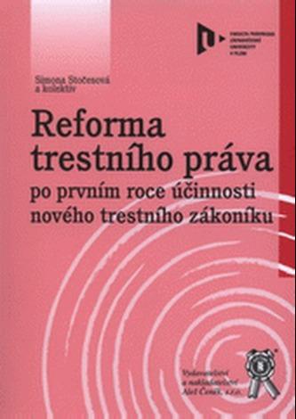 Reforma trestního práva po prvním roce účinnosti nového trestního zákoníku