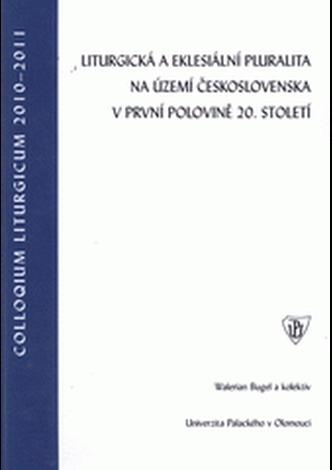 Liturgická a eklesiální pluralita na území Československa v první polovině 20. století