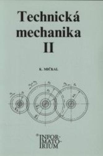 Technická mechanika 2 pro střední odborná učiliště a střední odborné školy