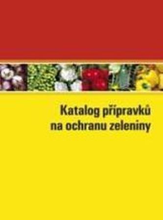 Katalog přípravků na ochranu zeleniny 2011