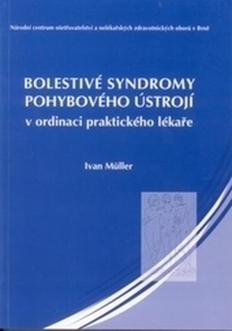 Bolestivé syndromy pohybového ústrojí vordinaci praktického lékaře 2.vydání