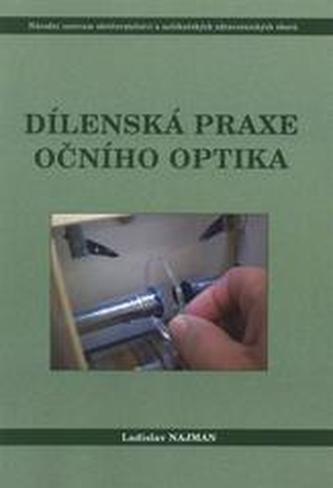 Dílenská praxe očního optika