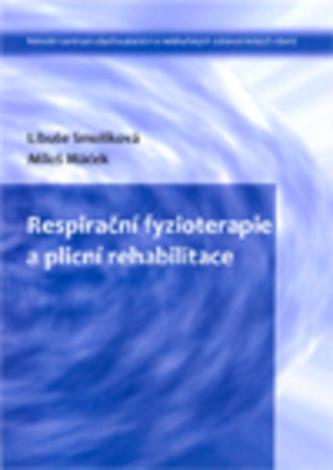 Respirační fyzioterapie a plicní rehabilitace - Jan Smolík; Klára Smolíková