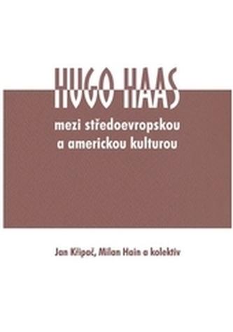 Hugo Haas - mezi středoevropskou a americkou kulturou