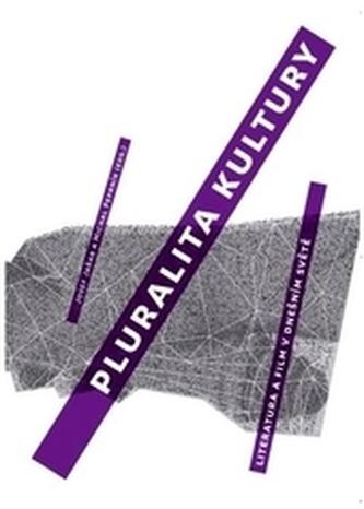 Pluralita kultury: literatura a film v dnešním světě