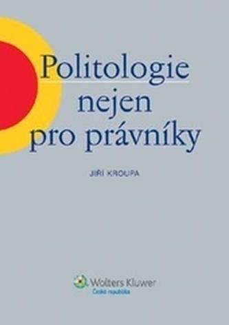 Politologie nejen pro právníky - Kroupa, Jiří