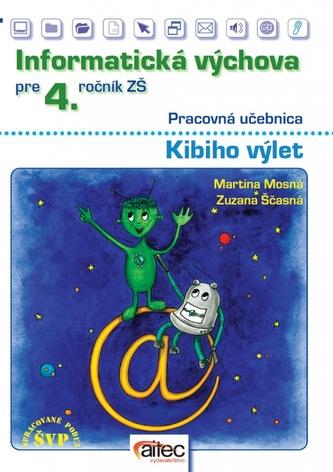 Informatická výchova pre 4. ročník ZŠ – pracovná učebnica - Mosná, Martina; Ščasná, Zuzana