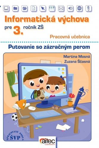 Informatická výchova pre 3. ročník ZŠ – pracovná učebnica - Mosná, Martina; Ščasná, Zuzana