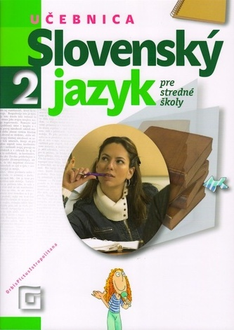 Slovenský jazyk 2 - Učebnica pre stredné školy