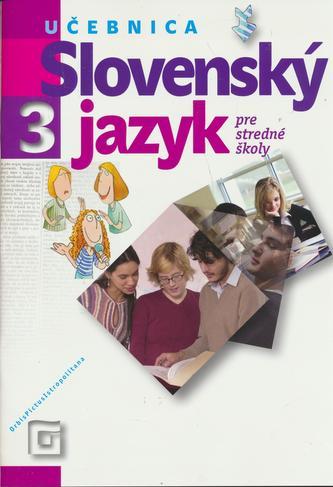 Slovenský jazyk 3 - Učebnica pre stredné školy