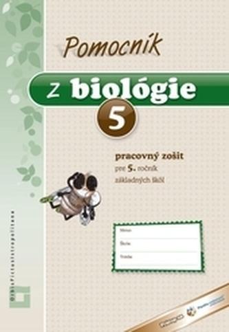 Pomocník z biológie pre 5. ročník základných škôl - pracovný zošit