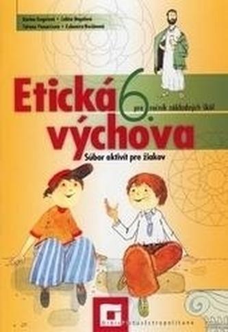 Etická výchova 6 pre 6. ročník základných škôl- Pracovný zošit