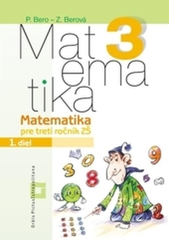 Matematika 3 pre 3. ročník základných škôl - Pracovný zošit - 1. diel