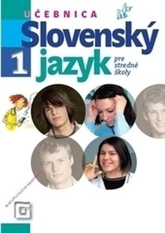 Slovenský jazyk 1 - Učebnica pre stredné školy