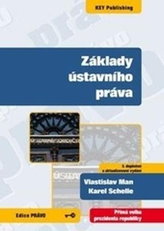 Základy ústavního práva - 5. vydání - Man, Vlastislav; Schelle, Karel