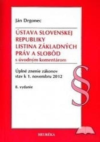 Ústava SR, Listina Základyných práv a slobôd s úvodným komentárom. 8. vyd. - Drgonec, Ján
