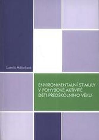 Environmentální stimuly v pohybové aktivitě dětí předškolního věku