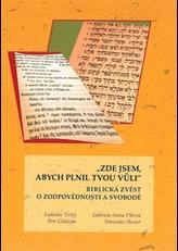 Zde jsem, abych plnil tvou vůli : biblická zvěst o zodpovědnosti a svobodě