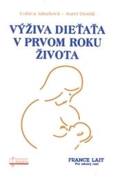 Výživa dieťaťa v prvom roku života 3.vydanie